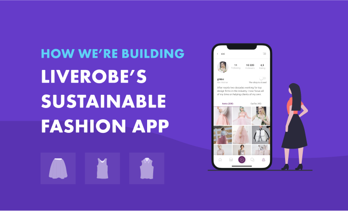 Minimum viable product, maximum benefits: How we're building LiveRobe's sustainable fashion app