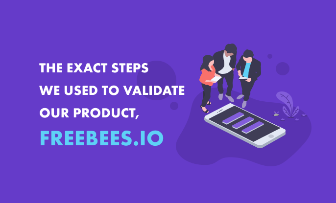 Product validation Freebees.io