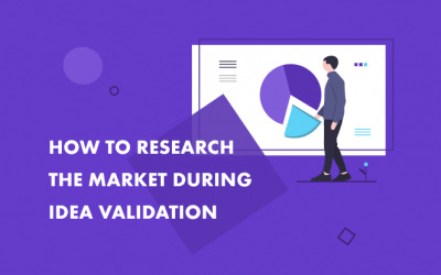 The Market Research Process to Help You Validate Your Idea