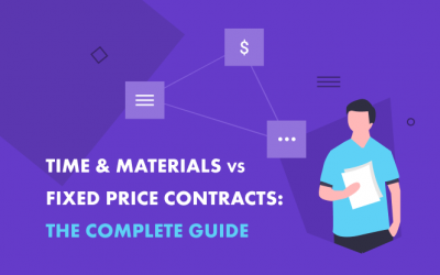 Time and Materials vs Fixed Price: How to choose the best for you