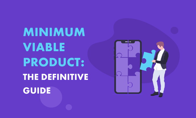 Minimum Viable Product: The Definitive Guide