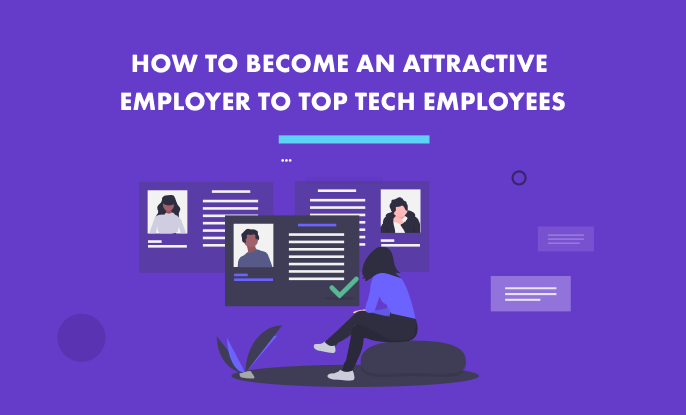 How to Become an Attractive Employer to Top Tech Employees