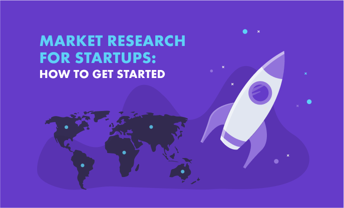 Market Research for Startups: How to Get Started